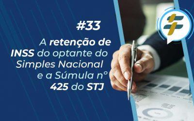 #33: Retenção de INSS do optante do Simples Nacional e a Súmula nº 425 do STJ