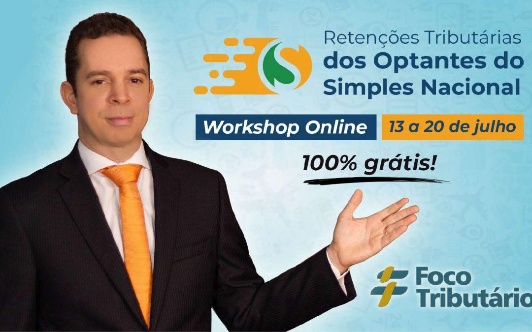 """Workshop Grátis e Online """"Retenções Tributárias dos Optantes do Simples Nacional"""": Participe!"""