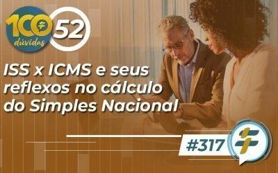 #317: ISS x ICMS e seus reflexos no cálculo do Simples Nacional